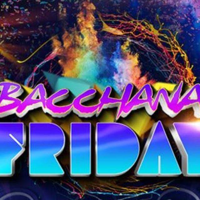 Bacchanal Friday