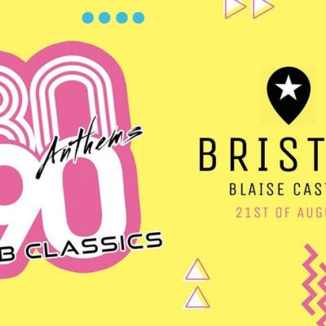 80s Anthems vs 90s Club Classics – Bristol