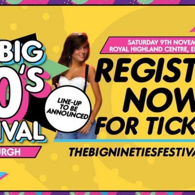 The Big Nineties Festival – Edinburgh