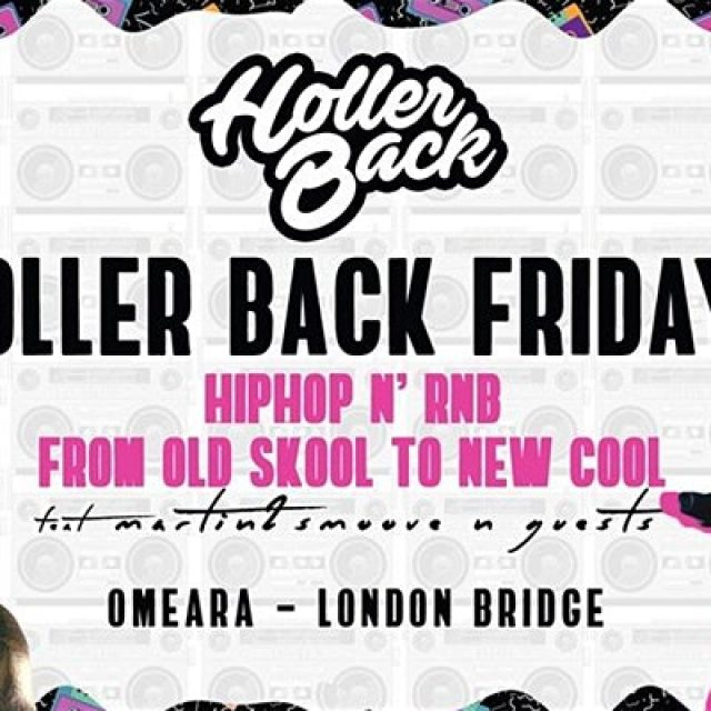 Holler Back – Hiphop & Rnb at Omeara Every Friday!